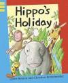 Hippo's Holiday - Lynne Benton