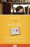 Died in the Wool - Elizabeth Ludwig, Janelle Mowery