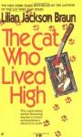 The Cat Who Lived High - Lilian Jackson Braun