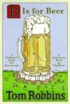 B Is for Beer - Tom Robbins