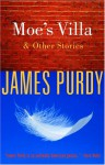 Moe's Villa and Other Stories - James Purdy