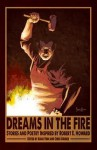 Dreams In The Fire: Stories and Poetry inspired by Robert E. Howard - Mark Finn, Chris Gruber