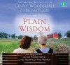 Plain Wisdom: An Invitation into an Amish Home and the Hearts of Two Women - Cindy Woodsmall, Miriam Flaud, Kimberly Farr, Cassandra Campbell