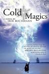 Cold Magics - Erik Buchanan