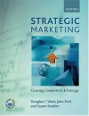 Strategic Marketing: Creating Competitive Advantage - Douglas West, John Ford