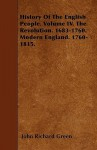 History of the English People. Volume IV. the Revolution. 1683-1760. Modern England. 1760-1815 - J.R. Green