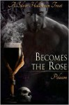 Becomes the Rose - Pelaam