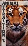 Animal Attraction 2 - Vincent Diamond, Kiernan Kelly, Aaron Michaels, Jane Davitt, C.B. Potts, Julia Talbot, Sean Michael