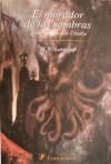 El Morador De Las Sombras Y Otros Cuentos De Cthulhu - H.P. Lovecraft