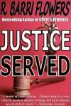 Justice Served (A Barkley and Parker Thriller) - R. Barri Flowers