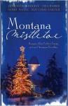 Montana Mistletoe - Lisa Harris, Debby Mayne, Lisa Harris, Kim Vogel Sawyer