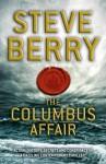 The Columbus Affair. Steve Berry - Steve Berry
