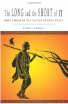 The Long and the Short of It: More Essays on the Fiction of Gene Wolfe - Robert Borski