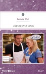 Mills & Boon : Undercover Cook (Too Many Cooks?) - Jeannie Watt