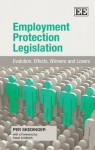 Employment Protection Legisation: Evolution, Effects, Winners and Losers - Per Skedinger, Laura A. Wideburg, Assar Lindbeck