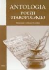 Antologia poezji staropolskiej - Jan Kochanowski, Jan Andrzej Morsztyn, Wacław Potocki, Ignacy Krasicki, Mikołaj Sęp Szarzyński, Daniel Naborowski