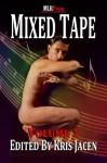 Mixed Tape Volume 1 - Logan Zachary, T.A. Chase, Parker Williams, Sabrina Luna, C.J. Anthony, Gina A. Rogers, Kris Jacen