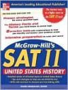 McGraw-Hill's SAT Subject Test: U.S. History - Daniel Farabaugh, Stephanie Muntone, T. Teti