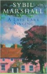 A Late Lark Singing - Sybil Marshall