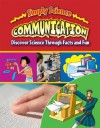 Communication: Discover Science Through Facts and Fun - Gerry Bailey, Steve Way