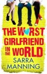 The Worst Girlfriend in the World - Sarra Manning