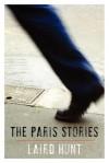 The Paris Stories - Laird Hunt