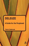 Deleuze: A Guide for the Perplexed - Claire Colebrook