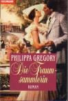 Die Traumsammlerin - Philippa Gregory