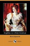 Angelina; Or, L'Amie Inconnue - Maria Edgeworth