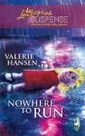 Nowhere to Run - Valerie Hansen