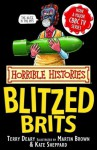 Horrible Histories: The Blitzed Brits - Terry Deary, Kate Sheppard