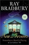 Now and Forever - Ray Bradbury