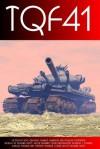 Theaker's Quarterly Fiction #41 - Stephen Theaker, John Greenwood, Charles Wilkinson, Ross Gresham, Douglas Thompson, Jacob Edwards, Douglas J. Ogurek