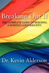 Breaking Out II: The Complete Guide to Building a Positive LGBTI Identity - Kevin Alderson