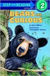 Bears Are Curious (Step-Into-Reading, Step 2) - Joyce Milton, Christopher Santoro
