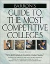 Guide To The Most Competitive Colleges - Barron's Book Notes