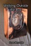 Walking Outside the Box - Susan Reynolds