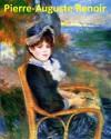 460 Color Paintings of Pierre-Auguste Renoir (Part 1) - French Impressionist Painter (February 25, 1841 - December 3, 1919) - Jacek Michalak, Pierre-Auguste Renoir
