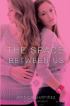 The Space Between Us - Jessica Martinez