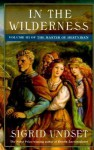 In the Wilderness (The Master of Hestviken, Vol 3) - Sigrid Undset