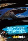 Cryptid Hunters - Roland Smith
