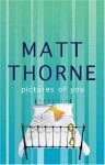 Pictures Of You - Matt Thorne