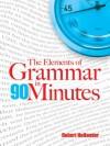 The Elements of Grammar in 90 Minutes - Robert Hollander