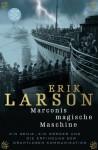 Marconis Magische Maschine. Ein Genie, ein Mörder und die Erfindung der drahtlosen Kommunikation - Erik Larson, Gabriele Herbst