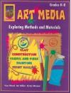 Art Media, Grades K-8: Exploring Methods and Materials - Kay Ward, Ian Miller