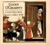 Goody O'Grumpity - Carol Ryrie Brink, A. Wolff, Ashley Wolff