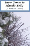 Snow Comes to Hawk's Folly - J. Kathleen Cheney