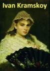 153 Color Paintings of Ivan Kramskoy - Russian Realist Painter (June 8, 1837 - April 6, 1887) - Jacek Michalak, Ivan Kramskoy