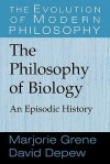 The Philosophy of Biology: An Episodic History - David Depew
