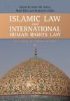 Islamic Law and International Human Rights Law - Mark Ellis, Anver M. Emon, Benjamin Glahn